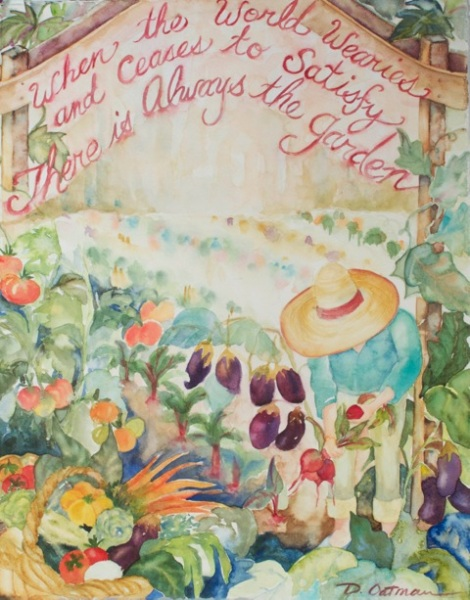"""There is Always the Garden"" by Dottie Oatman"